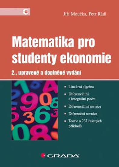 Matematika pro studenty ekonomie - 2.vydání - Jiří Moučka