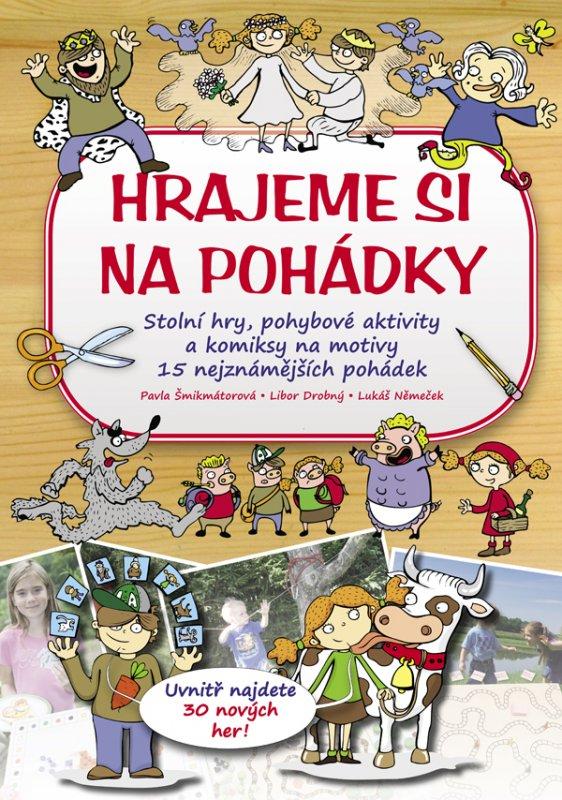 Hrajeme si na pohádky - Pavla Šmikmátorová a kolektiv