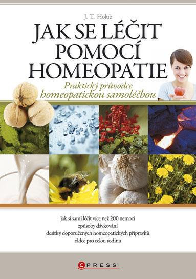 Jak se léčit pomocí homeopatie - J. T. Holub