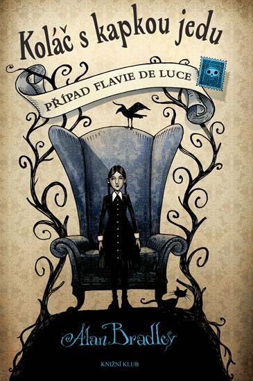 Případ Flavie de Luce 1: Koláč s kapkou jedu - 2.vydání - Alan Bradley