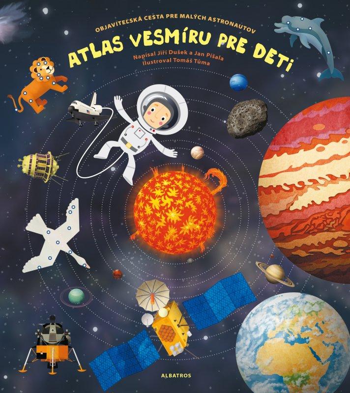 Atlas vesmíru pre deti - Jan Píšala, Jiří Dušek