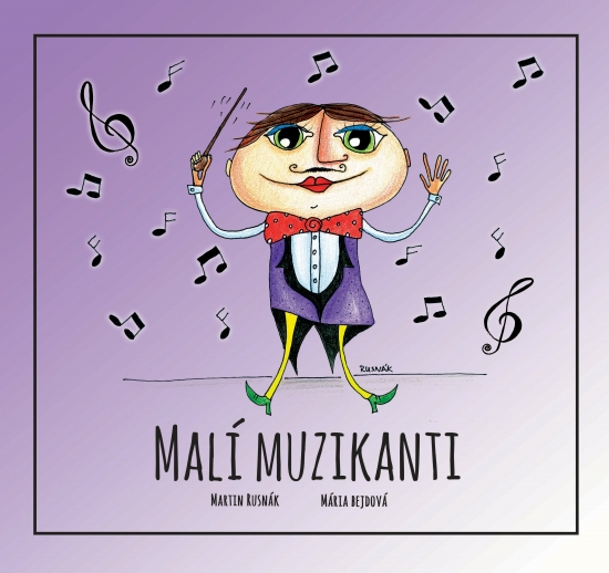 Malí muzikanti - Dúhová knižnica - Martin Rusnák, Mária Bejdová