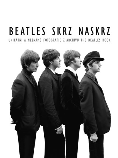 Beatles skrz naskrz - Unikátní a neznámé fotografie z archivu The Beatles Book - Tom Adams