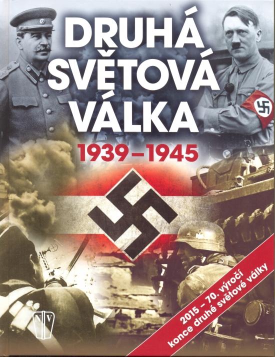 Druhá světová válka 1939-1945-70 let výročí konce druhé světové války