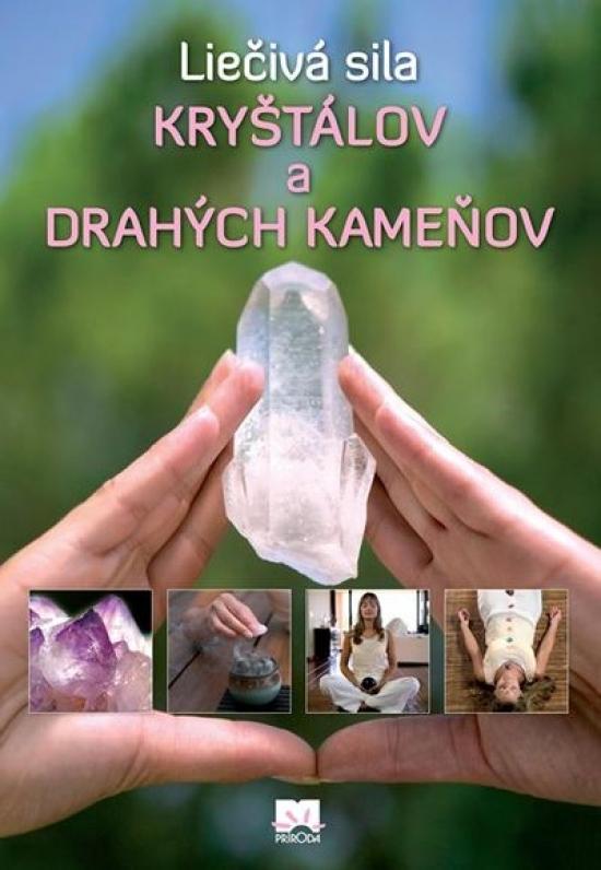 Liečivá sila kryštálov a drahých kameňov
