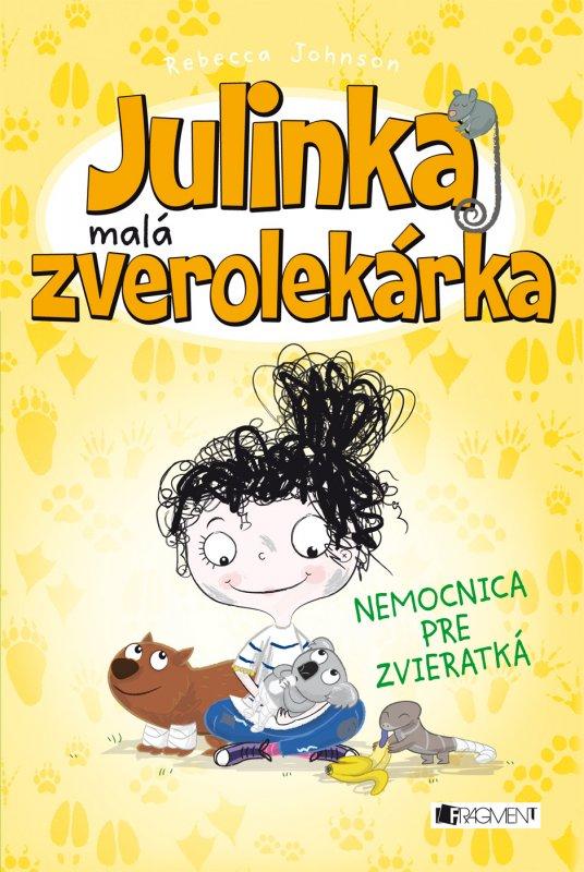 Julinka – malá zverolekárka 4 – Nemocnica pre zvieratká - Rebecca Johnson