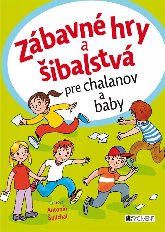 Zábavné hry a šibalstvá pre chalanov a baby