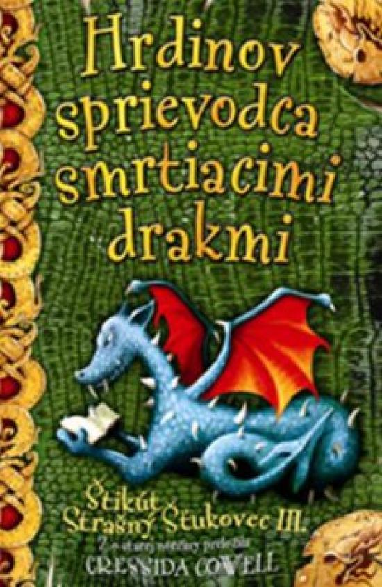 Hrdinov sprievodca smrtiacimi drakmi - Cressida Cowell