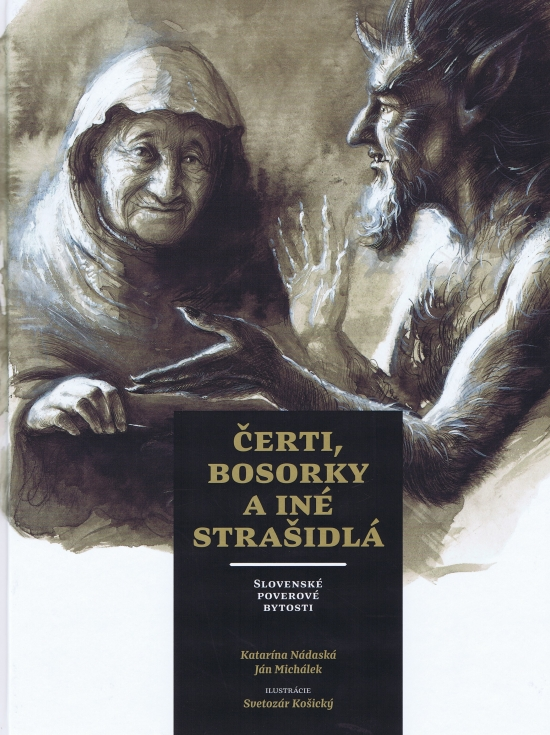 Čerti, bosorky a iné strašidlá - Katarína Nádaská, Ján Michálek