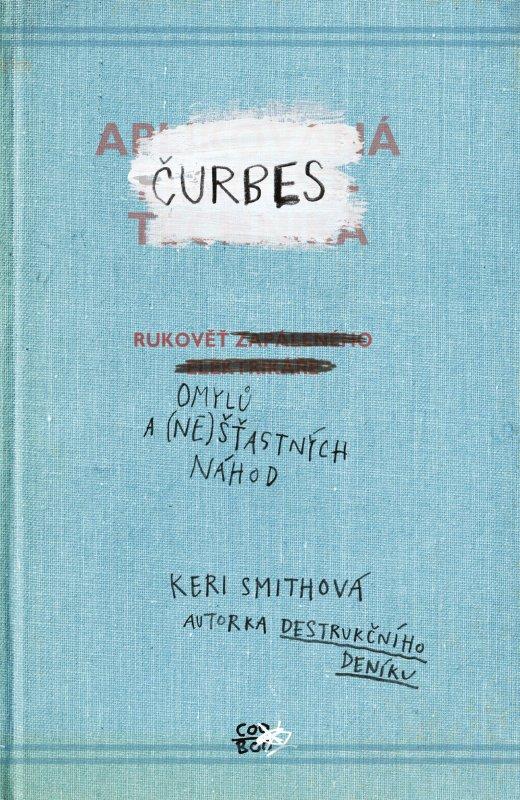 Čurbes: Rukověť omylů a (ne)šťastných náhod - Keri Smithová