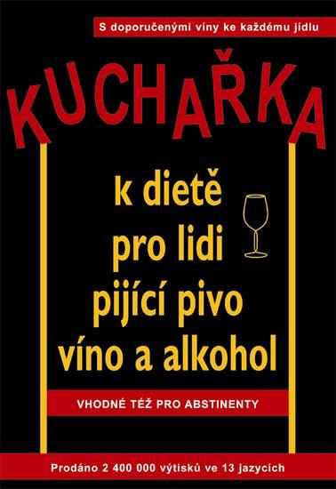 Kuchařka k dietě pro lidi pijící pivo, víno a alkohol - Robert W. Cameron