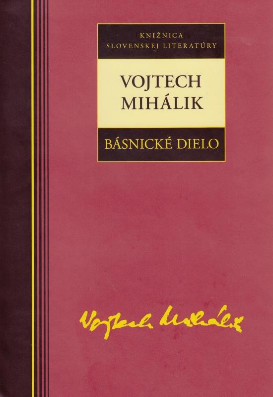 Vojtech Mihálik - Básnické dielo - Vojtech Mihálik