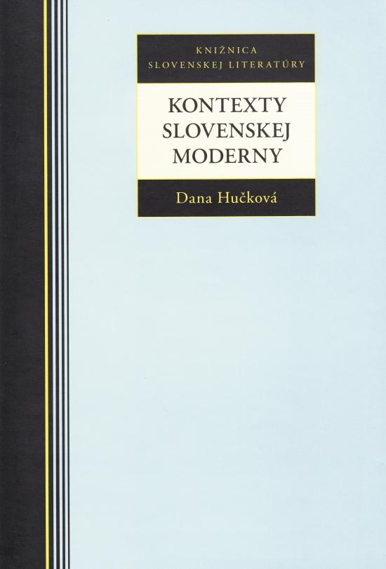 Kontexty Slovenskej moderny - Dana Hučková