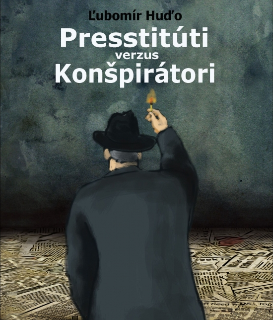 Presstitúti verzus konšpirátori - Ľubomír Huďo