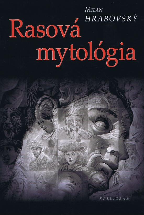 Rasová mytológia - Milan Hrabovský