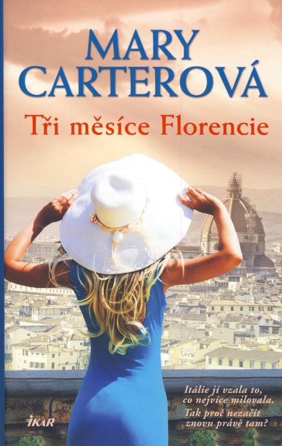 Tři měsíce Florencie - Mary Carterová