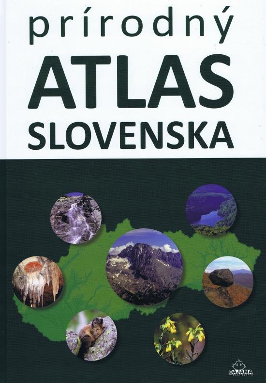 Prírodný atlas Slovenska (2. vyd.) - Daniel Kollár, a kolektív autorov