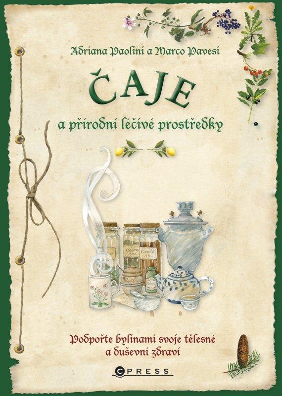 Čaje a přírodní léčivé prostředky - Adriana Paolini, Marco Pavesi
