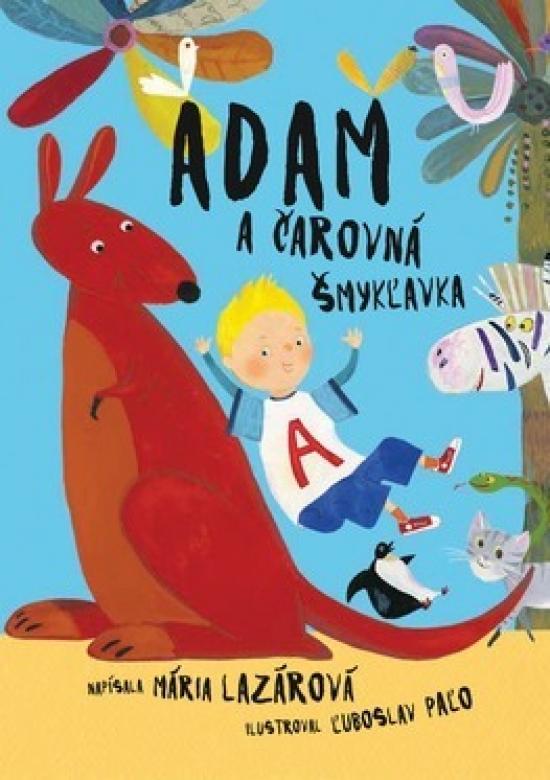 Adam a čarovná šmykľavka - Mária Lazárová
