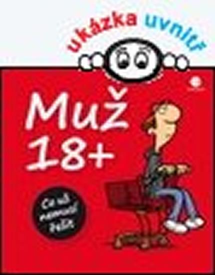 Muž 18+ - Co už nemusí řešit - Michael Kernbach, Fernandez Miguel