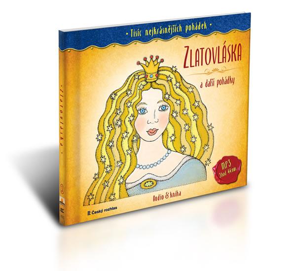 Tisíc nejkrásnějších pohádek - Zlatovláska a další pohádky ( Audio 1CD MP3 + kniha)
