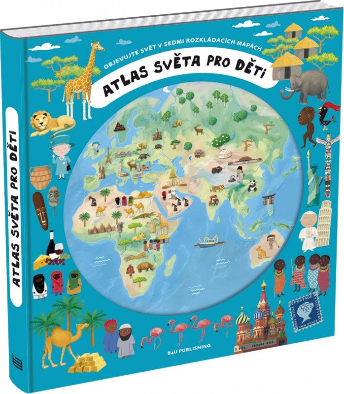 Atlas světa pro děti - Oldřich Růžička, Iva Šišperová