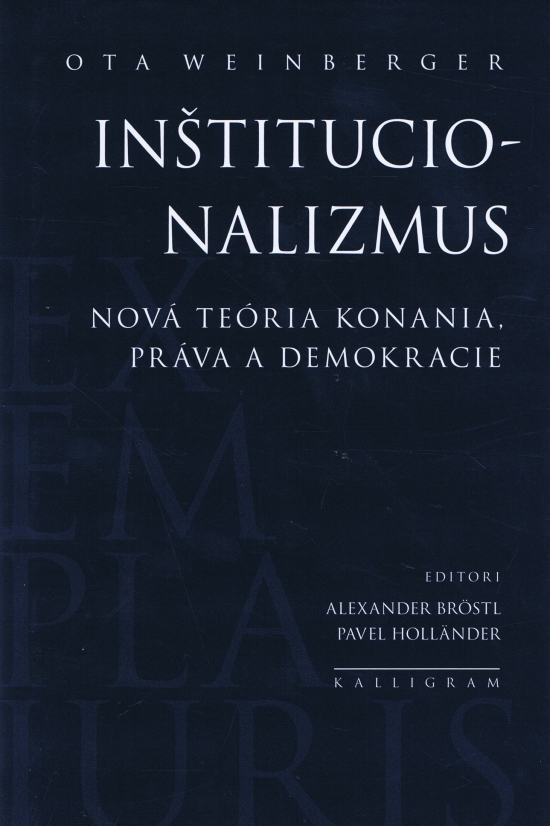 Inštitucionalizmus - Nová teória konania, práva a demokracie