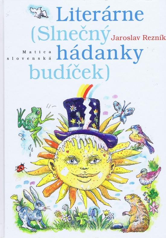 Literárne hádanky ( Slnečný budíček) - Jaroslav Rezník