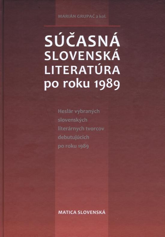 Súčasná slovenská literatúra po roku 1989 - Marián Grupač a kolektív