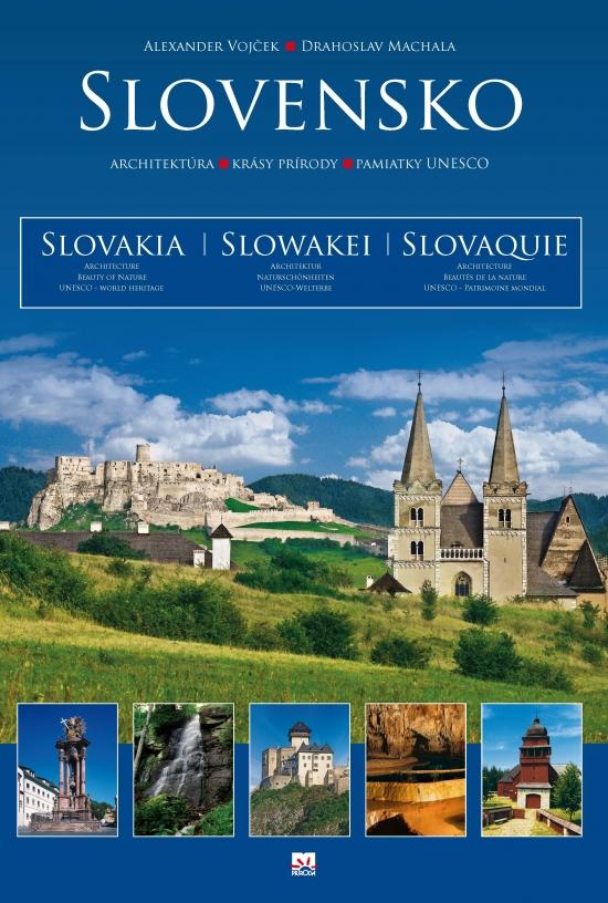 Slovensko – architektúra – krásy prírody – pamiatky UNESCO - Alexander Vojček, Drahoslav Machala