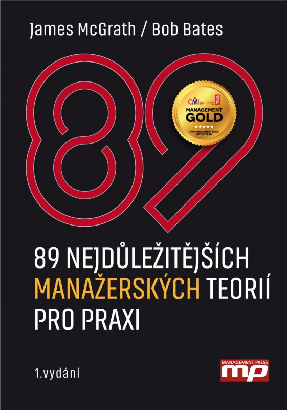 89 nejdůležitějších manažerských teorií pro praxi - James McGrath, Bob Bates