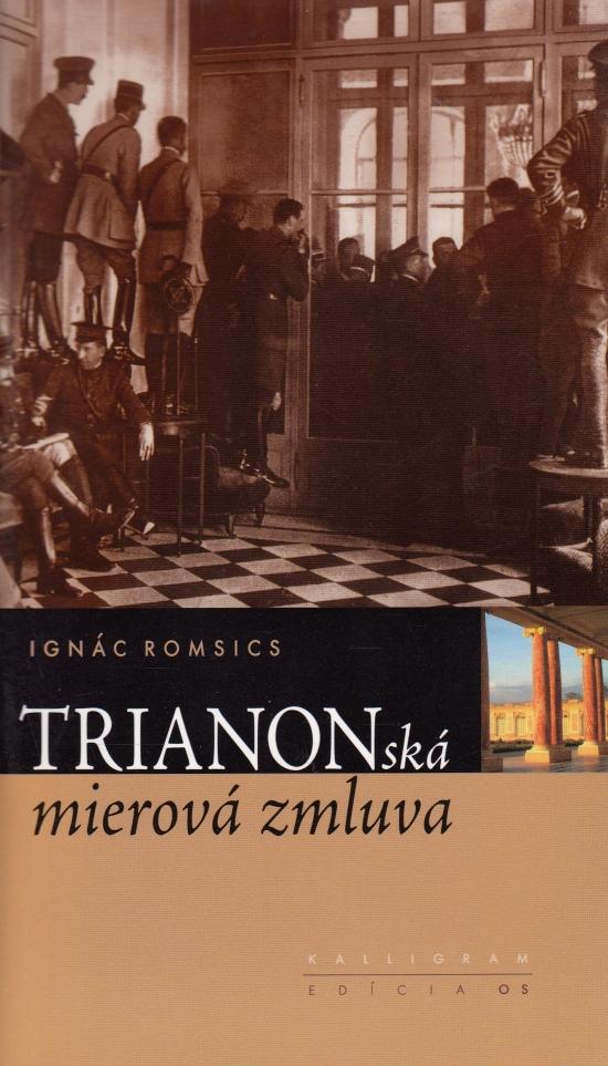 Trianonská mierová zmluva - Ignác Romsics