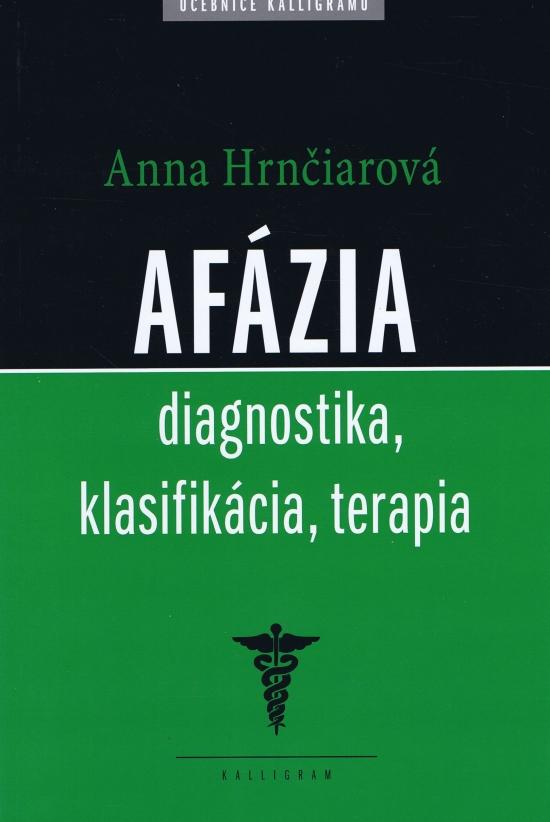 Afázia - Diagnostika, klasifikácia, terapia