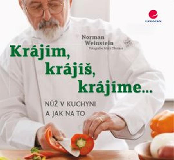 Krájíš, krájím, krájíme - Nůž v kuchyni a jak na to - Norman Weinstein