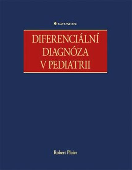Diferenciální diagnóza v pediatrii - Robert Ploier