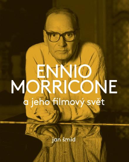 Ennio Morricone a jeho filmový svět - Jan Šmíd