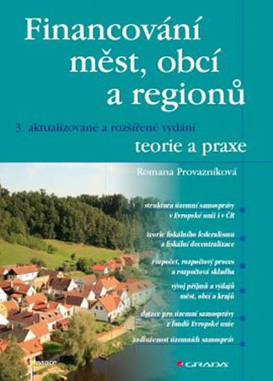 Financování měst, obcí a regionů - teorie a praxe - Romana Provazníková