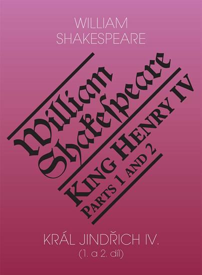Král Jindřich IV. (1. a 2. díl) / King Henry IV. (Parts 1 and 2) - William Shakespeare