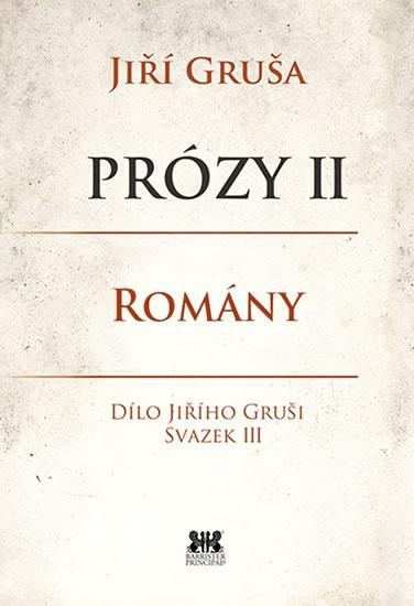 Prózy II - Romány - Jiří Gruša