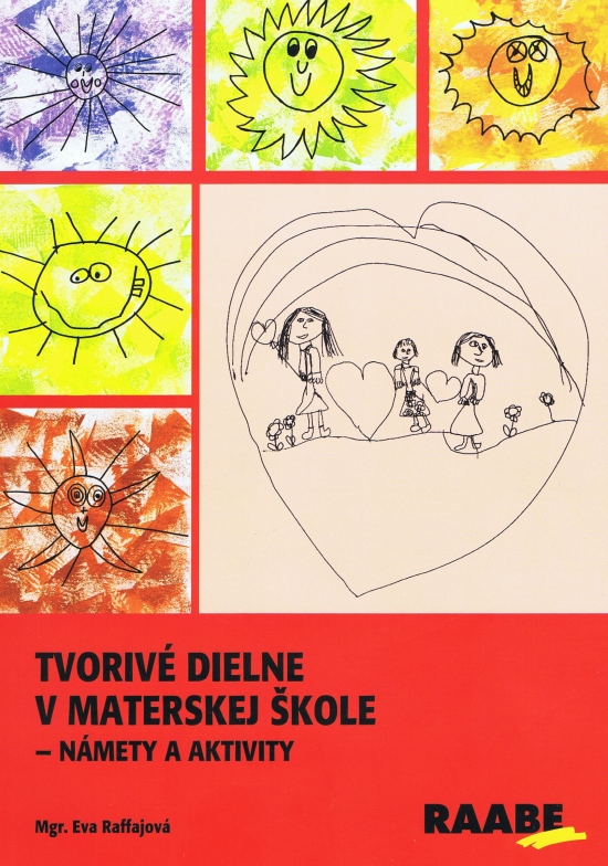Tvorivé dielne v materskej škole - námety a aktivity - Eva Raffajová