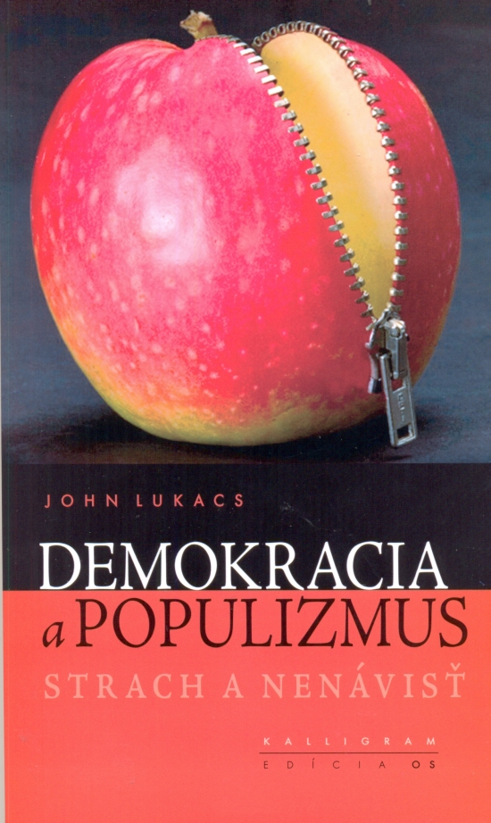 Demokracia a populizmus - John Lukacs