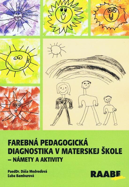 Farebná pedagogická diagnostika v materskej škole -Námety a aktivity - Daša Medveďová, Ľuba Bamburová