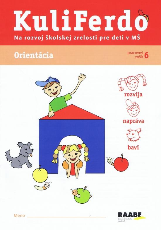 Kuliferdo - Orientácia-Pracovný zošit na rozvoj školskej zrelosti pre deti v MŠ - Věra Gošová
