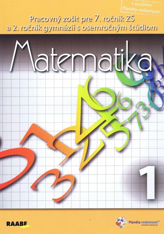 Matematika pre 7. ročník základnej školy a 2. ročník gymnázií s osemročným štúdiom/1. polrok