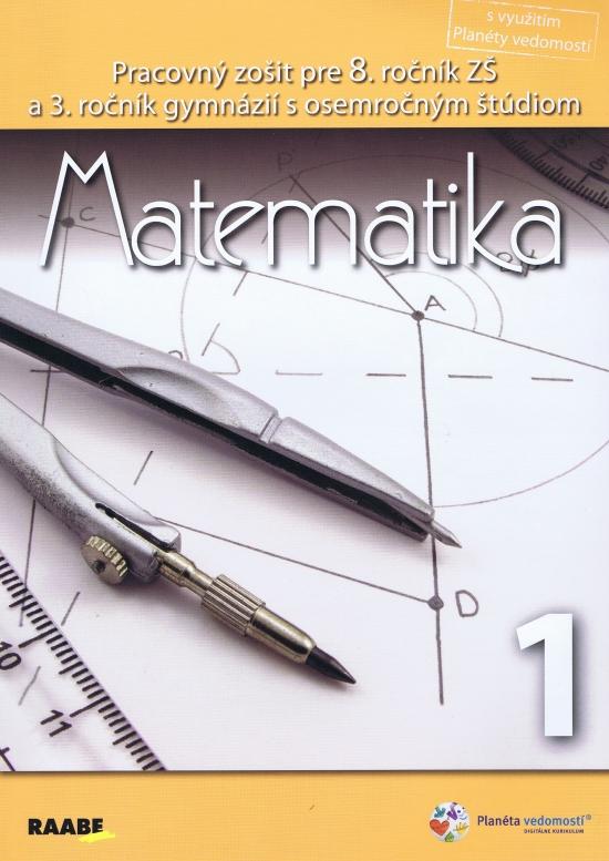 Matematika pre 8. ročník základnej školy a 3. ročník gymnázií s osemročným štúdiom/1. polrok