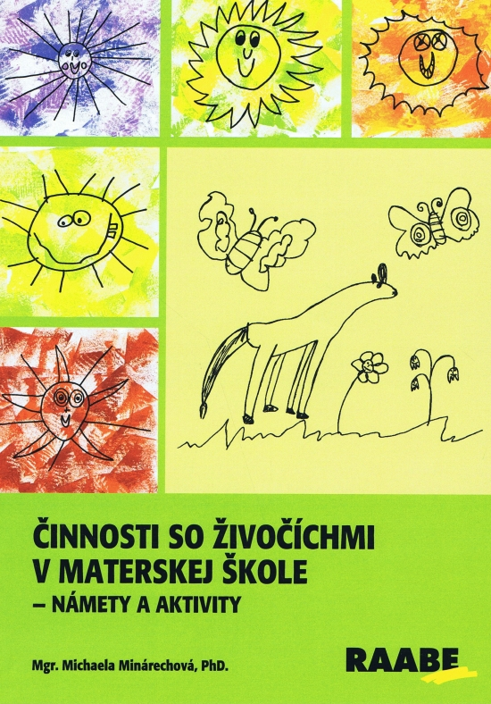 Činnosti so živočíchmi v materskej škole - Michaela Minárechová