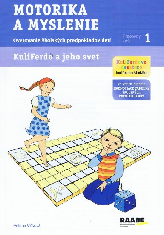 Kuliferdo a jeho svet - Motorika a myslenie-Overovanie školských predpokladov detí (pracovný zošit 1) - Helena Vlčková