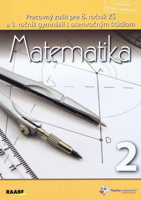 Matematika pre 8. ročník základnej školy a 3. ročník gymnázií s osemročným štúdiom/2. polrok