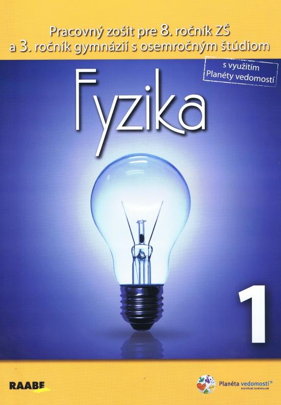 Fyzika 1 pre 8. ročník základnej školy a 3. ročník gymnázií s osemročným štúdiom - Klára Velmovská
