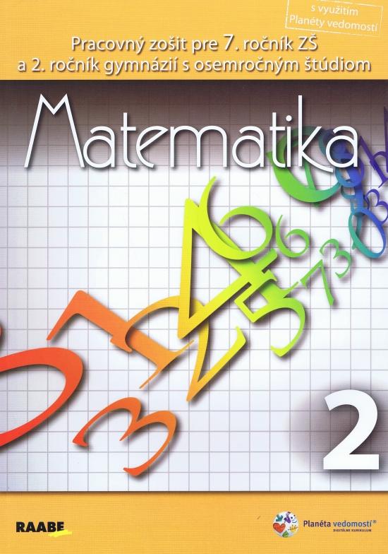 Matematika pre 7. ročník základnej školy a 2. ročník gymnázií s osemročným štúdiom/2. polrok